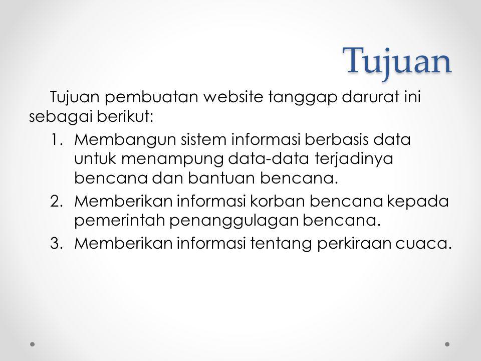 Tujuan Tujuan pembuatan website tanggap darurat ini sebagai berikut: