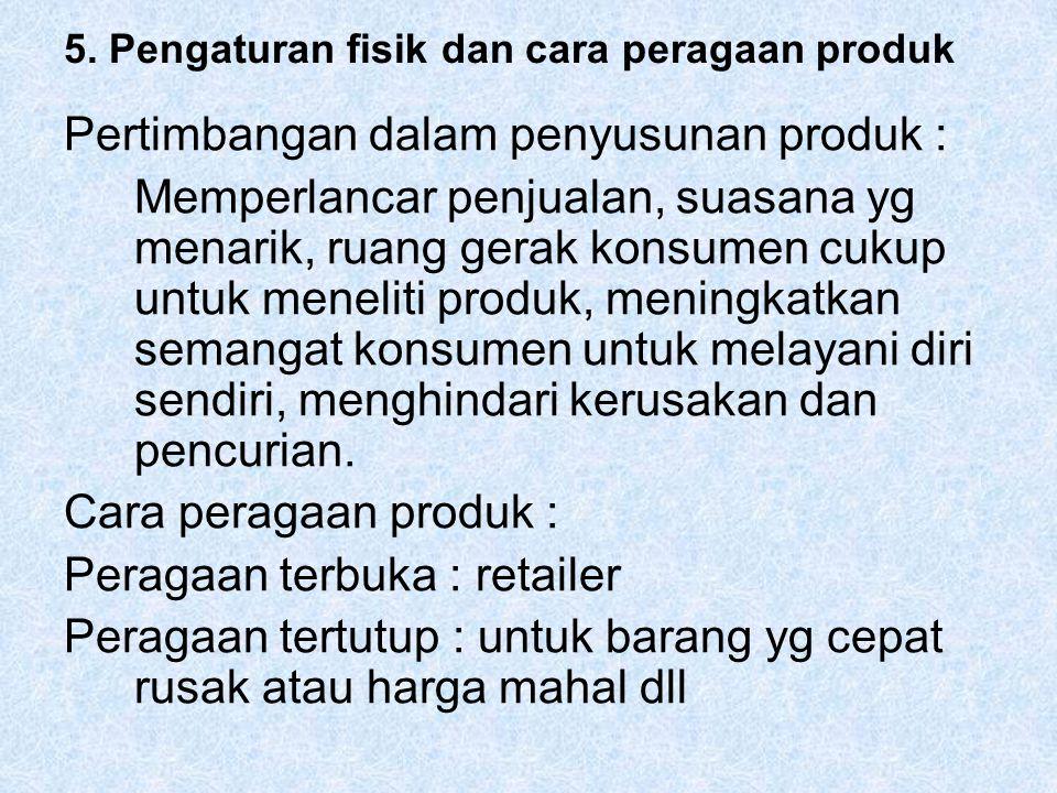 5. Pengaturan fisik dan cara peragaan produk