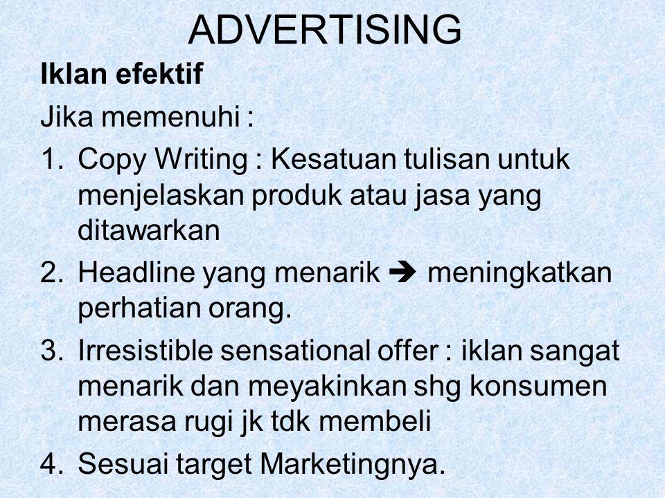ADVERTISING Iklan efektif Jika memenuhi :