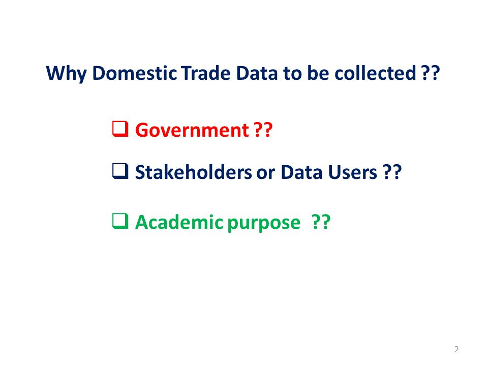 Why Domestic Trade Data to be collected