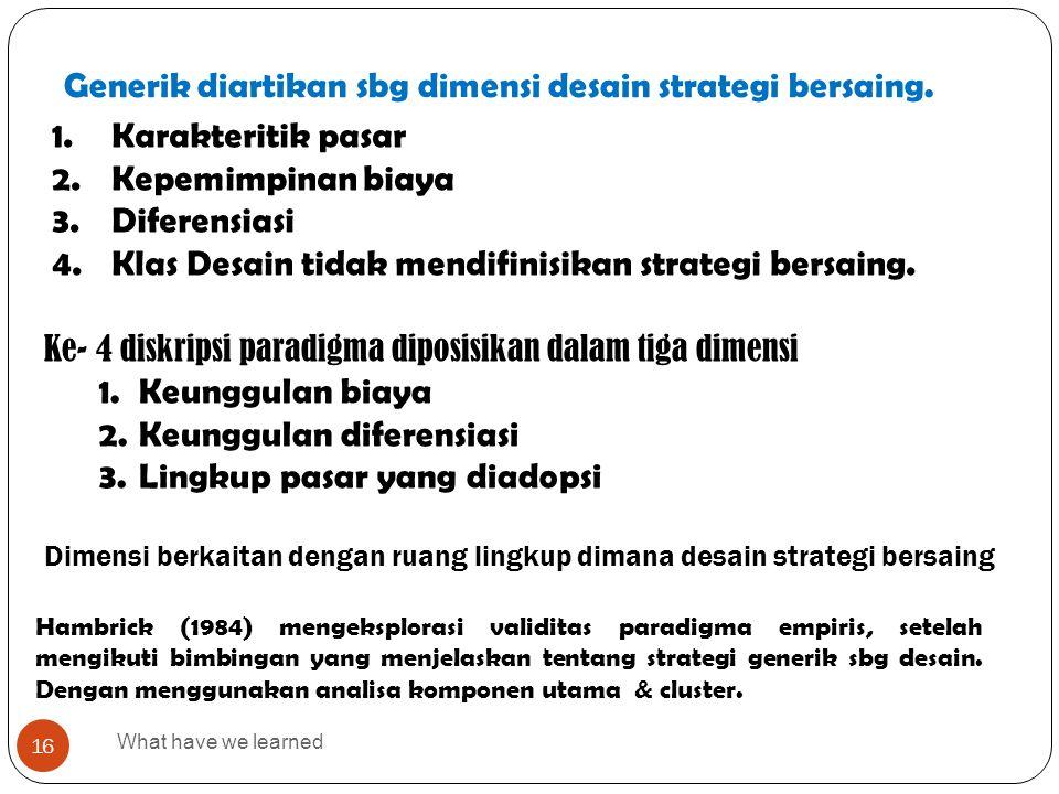 Generik diartikan sbg dimensi desain strategi bersaing.