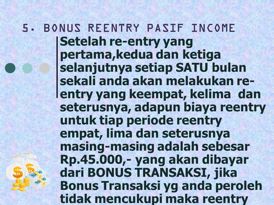 5. BONUS REENTRY PASIF INCOME