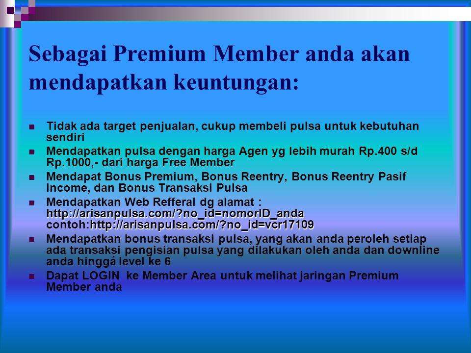 Sebagai Premium Member anda akan mendapatkan keuntungan: