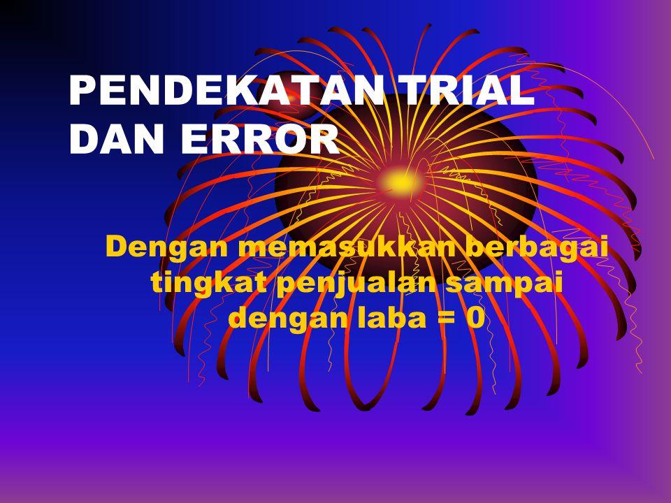PENDEKATAN TRIAL DAN ERROR