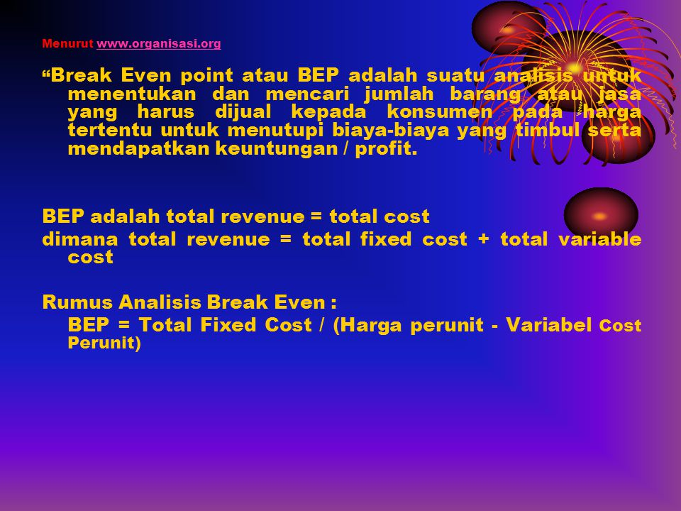 BEP adalah total revenue = total cost