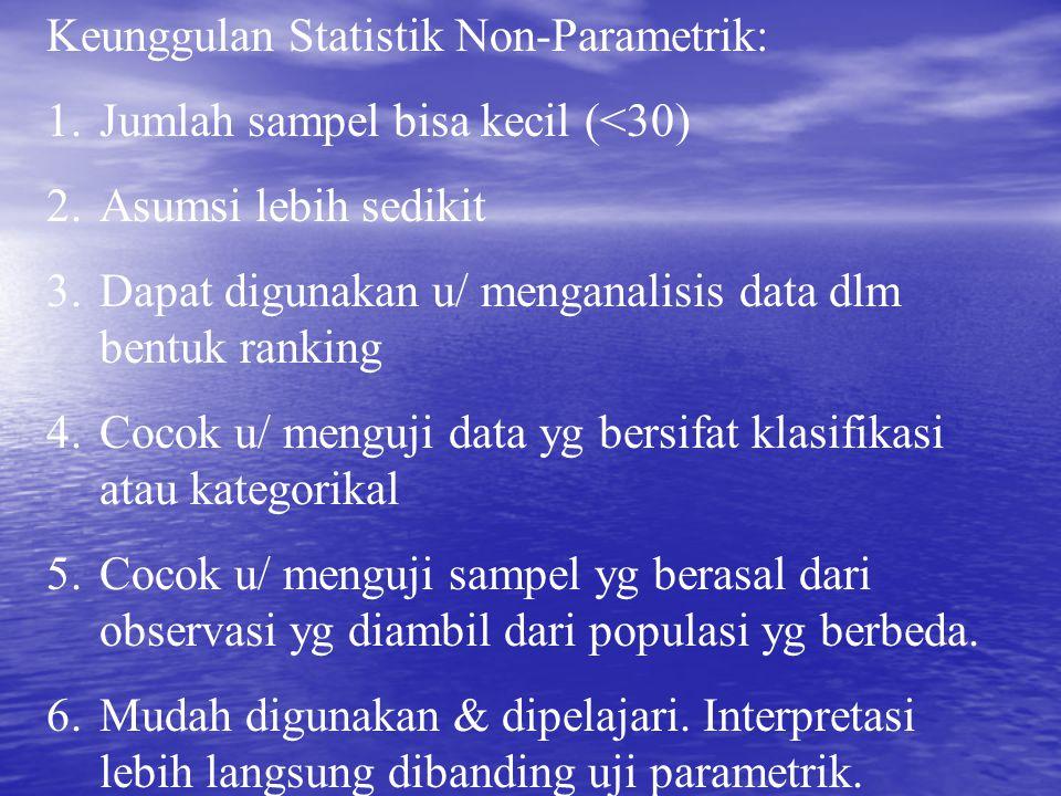 Keunggulan Statistik Non-Parametrik: