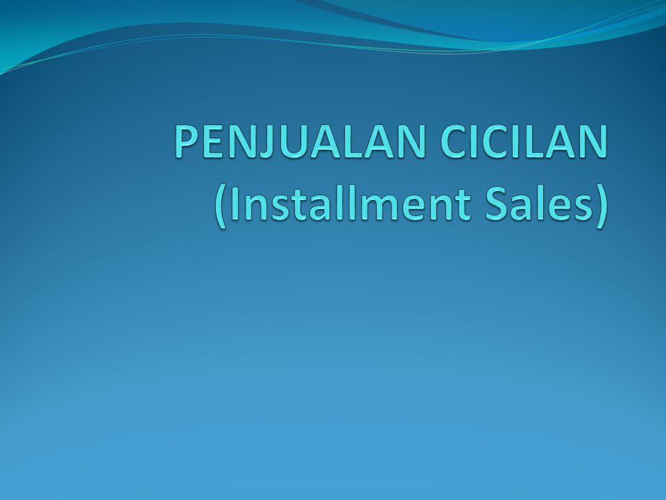 PENJUALAN CICILAN (Installment Sales)