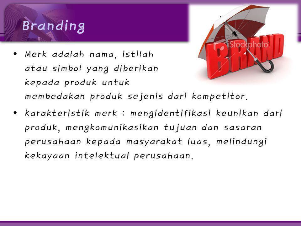 Branding Merk adalah nama, istilah atau simbol yang diberikan kepada produk untuk membedakan produk sejenis dari kompetitor.