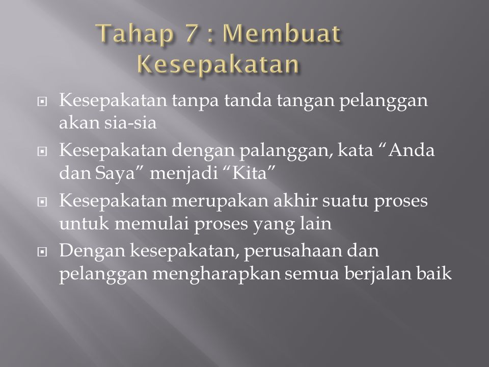 Tahap 7 : Membuat Kesepakatan