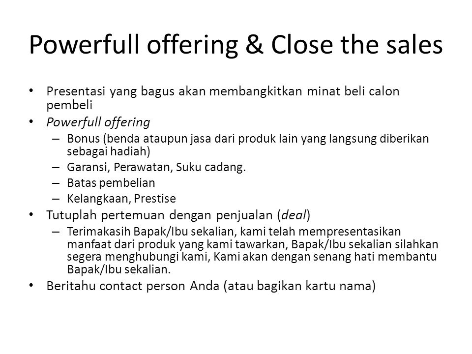 Powerfull offering & Close the sales