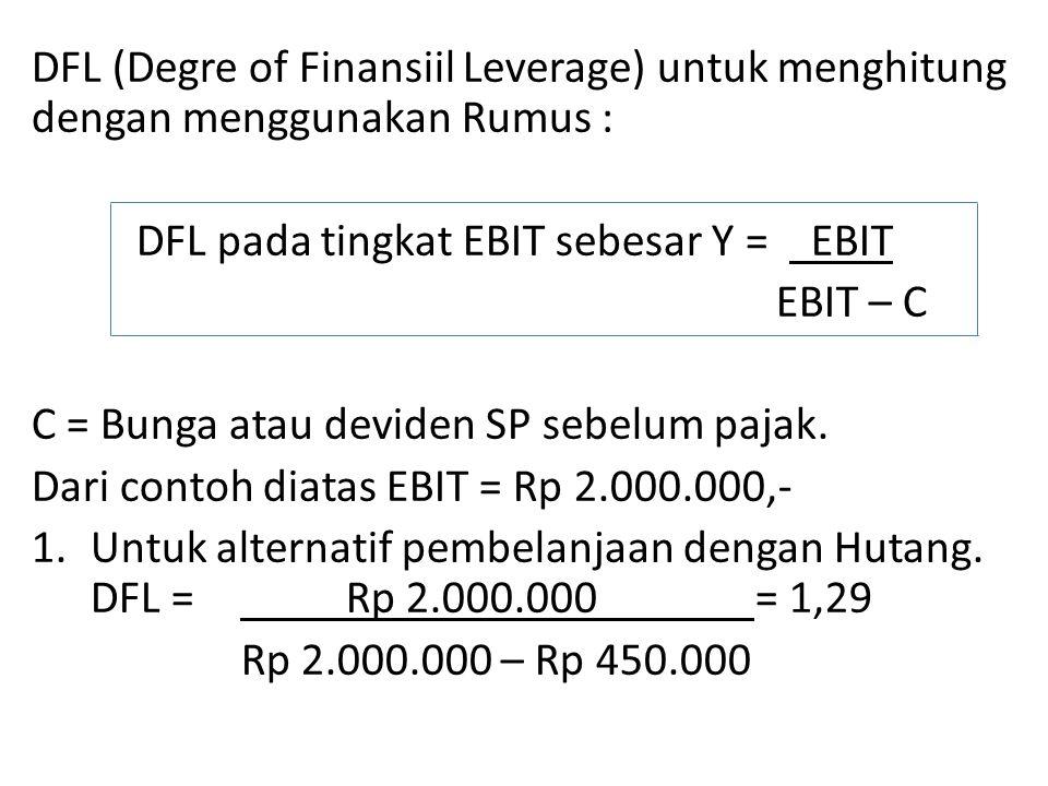 DFL (Degre of Finansiil Leverage) untuk menghitung dengan menggunakan Rumus :