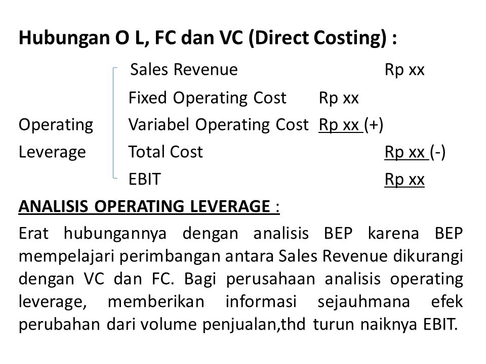 Hubungan O L, FC dan VC (Direct Costing) : Sales Revenue Rp xx