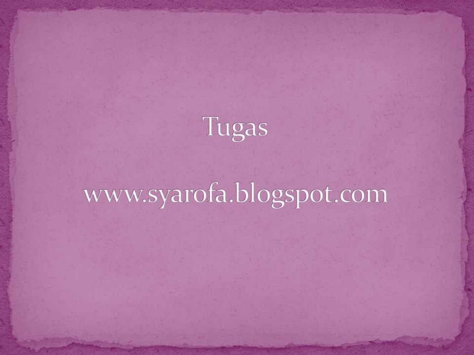 Tugas www.syarofa.blogspot.com