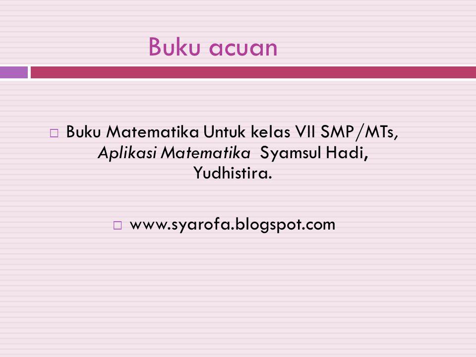 Buku acuan Buku Matematika Untuk kelas VII SMP/MTs, Aplikasi Matematika Syamsul Hadi, Yudhistira.