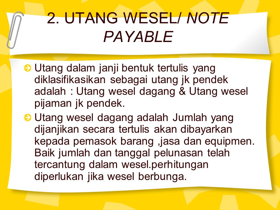 2. UTANG WESEL/ NOTE PAYABLE