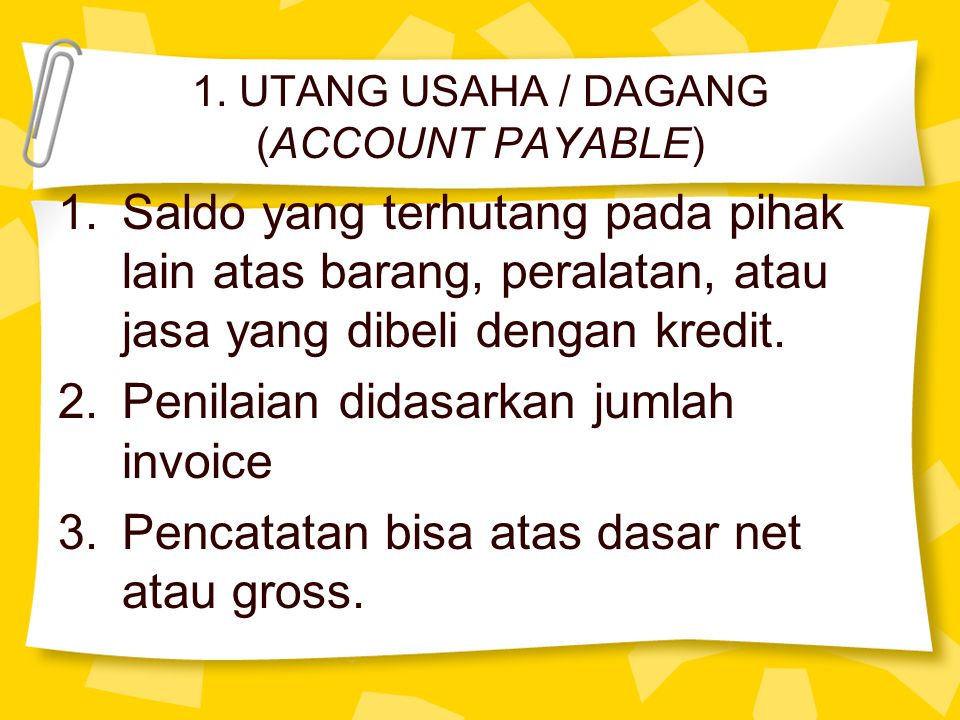 1. UTANG USAHA / DAGANG (ACCOUNT PAYABLE)