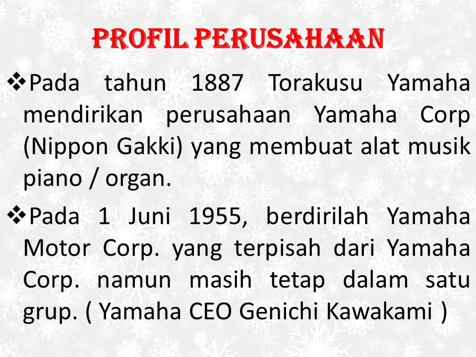 Profil Perusahaan Pada tahun 1887 Torakusu Yamaha mendirikan perusahaan Yamaha Corp (Nippon Gakki) yang membuat alat musik piano / organ.