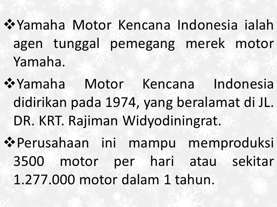 Yamaha Motor Kencana Indonesia ialah agen tunggal pemegang merek motor Yamaha.