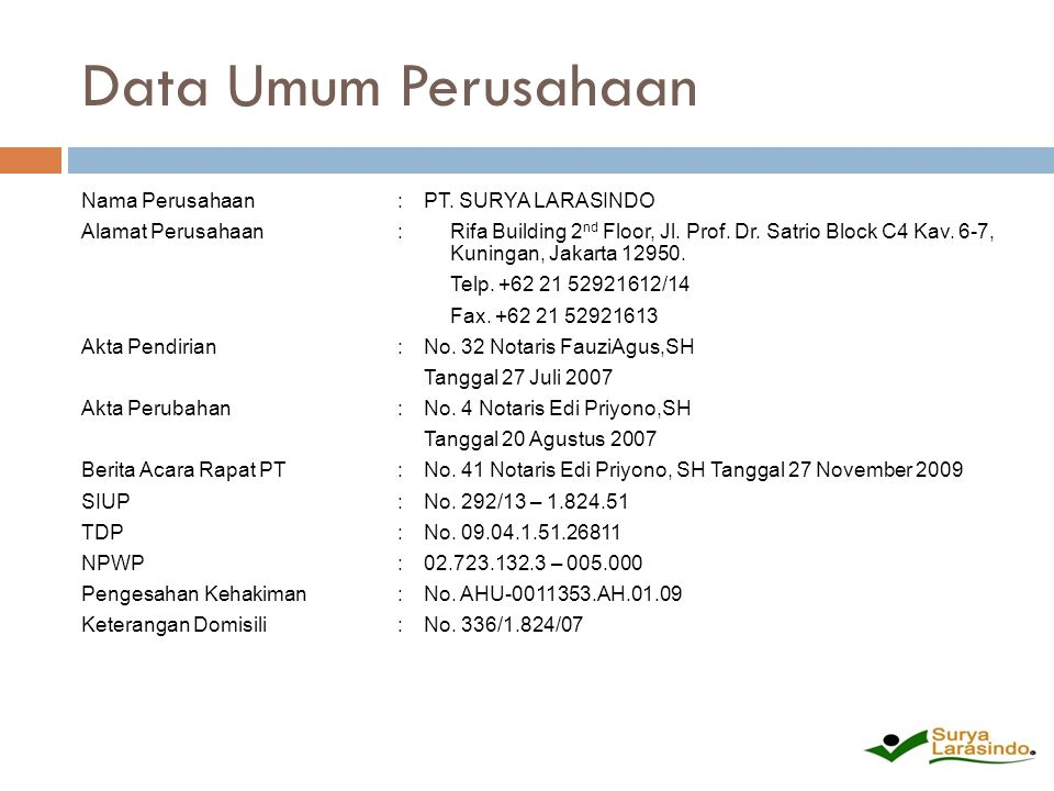 Data Umum Perusahaan Nama Perusahaan : PT. SURYA LARASINDO