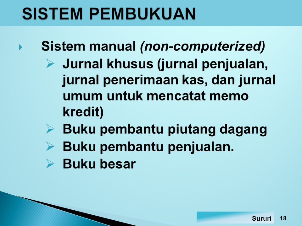SISTEM PEMBUKUAN Sistem manual (non-computerized)