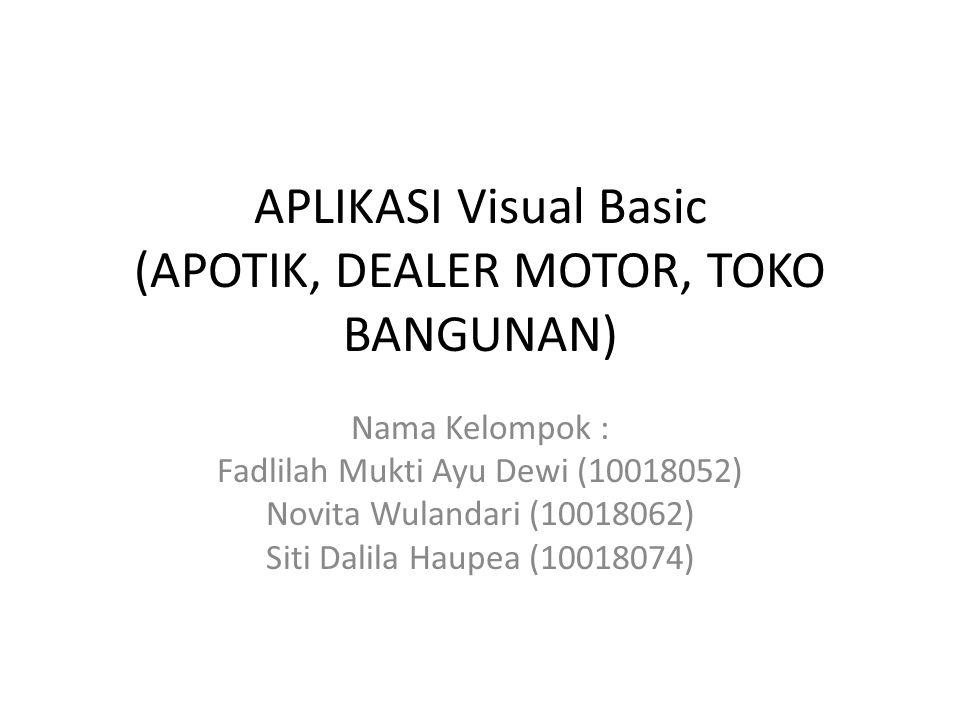 APLIKASI Visual Basic (APOTIK, DEALER MOTOR, TOKO BANGUNAN)