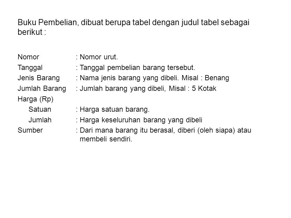 Buku Pembelian, dibuat berupa tabel dengan judul tabel sebagai berikut :