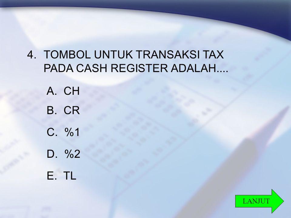 TOMBOL UNTUK TRANSAKSI TAX PADA CASH REGISTER ADALAH....