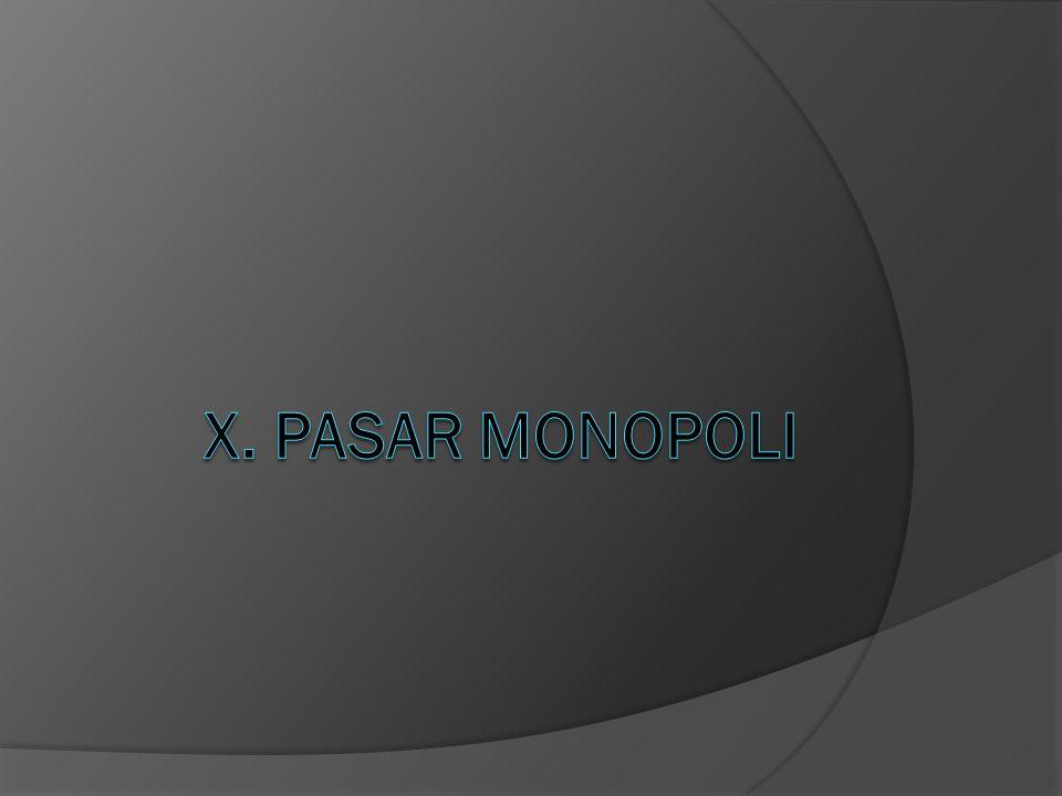 X. PASAR MONOPOLI