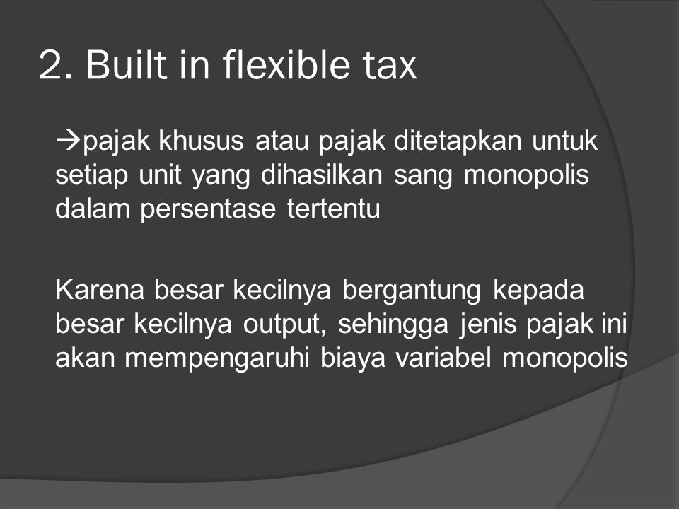 2. Built in flexible tax