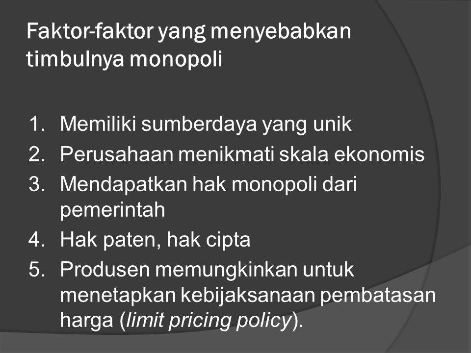 Faktor-faktor yang menyebabkan timbulnya monopoli