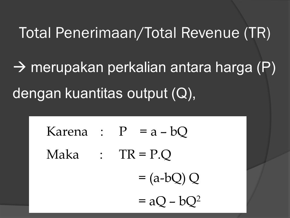 Total Penerimaan/Total Revenue (TR)