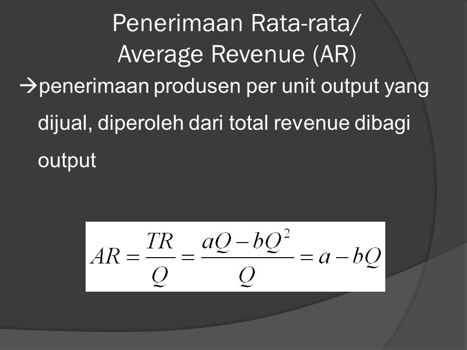 Penerimaan Rata-rata/ Average Revenue (AR)