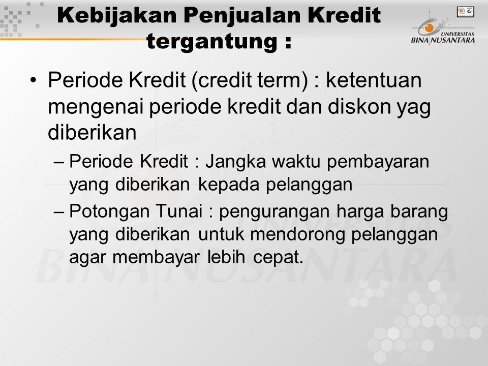 Kebijakan Penjualan Kredit tergantung :