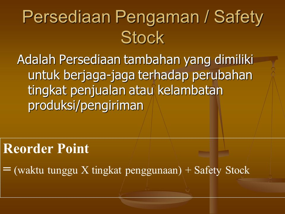 Persediaan Pengaman / Safety Stock