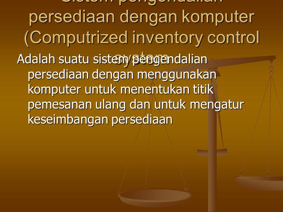 Sistem pengendalian persediaan dengan komputer (Computrized inventory control system