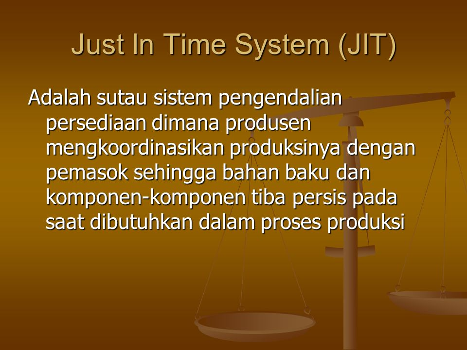 Just In Time System (JIT)