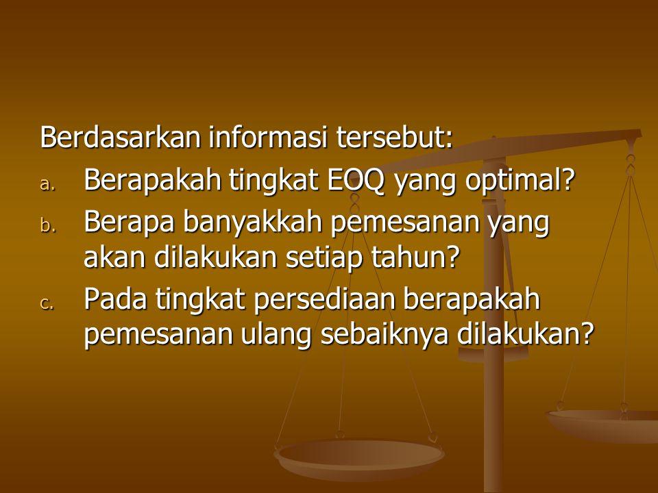 Berdasarkan informasi tersebut: