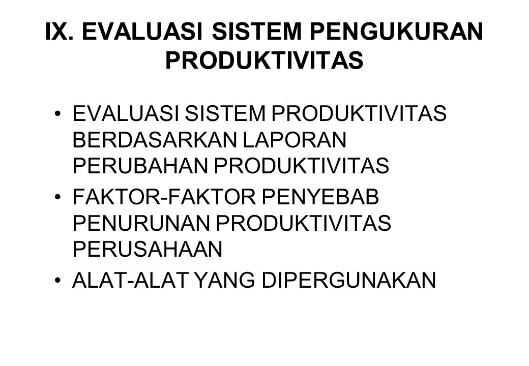IX. EVALUASI SISTEM PENGUKURAN PRODUKTIVITAS