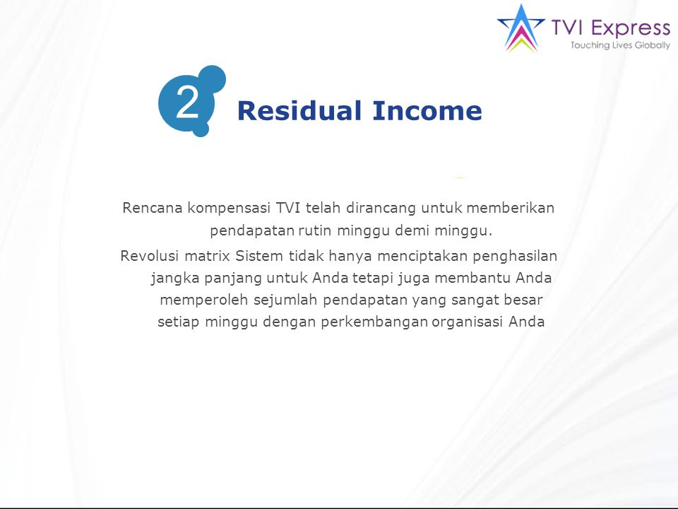 2 Residual Income. Rencana kompensasi TVI telah dirancang untuk memberikan pendapatan rutin minggu demi minggu.