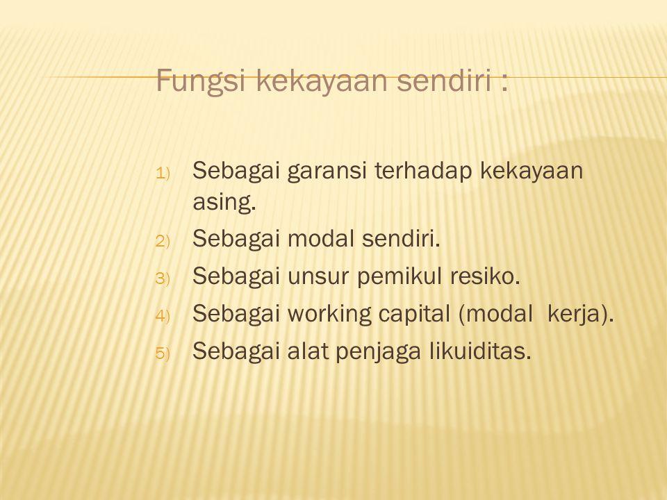 Fungsi kekayaan sendiri :