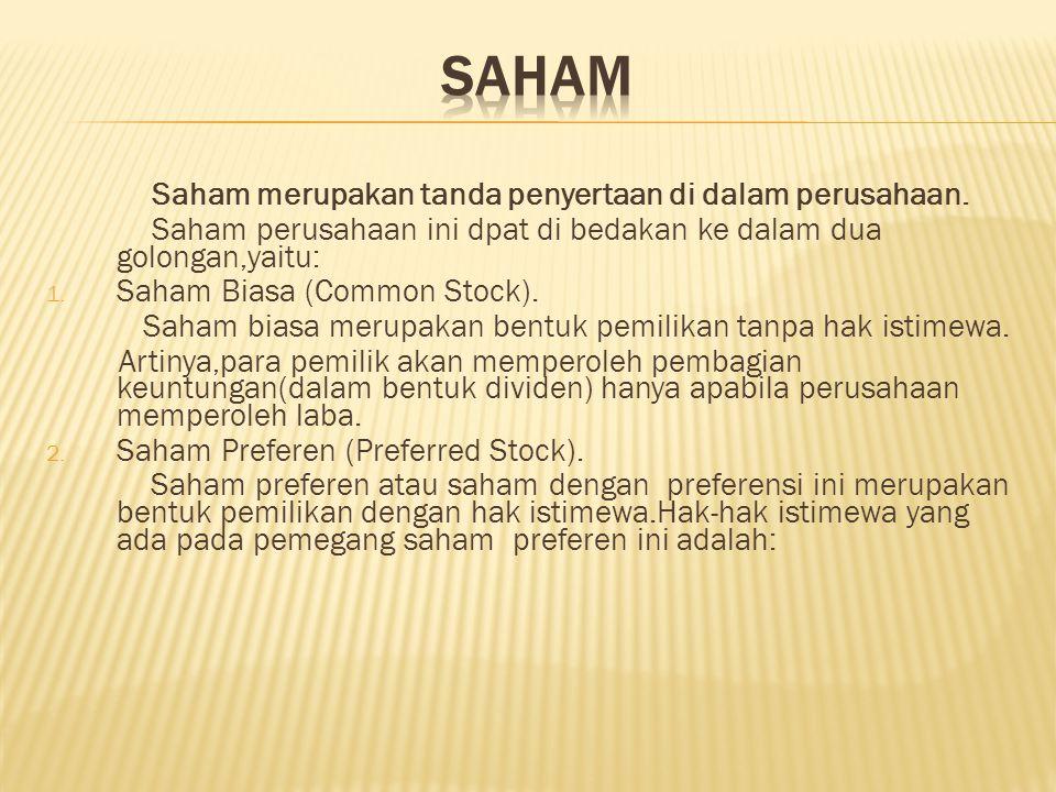 SAHAM Saham merupakan tanda penyertaan di dalam perusahaan.