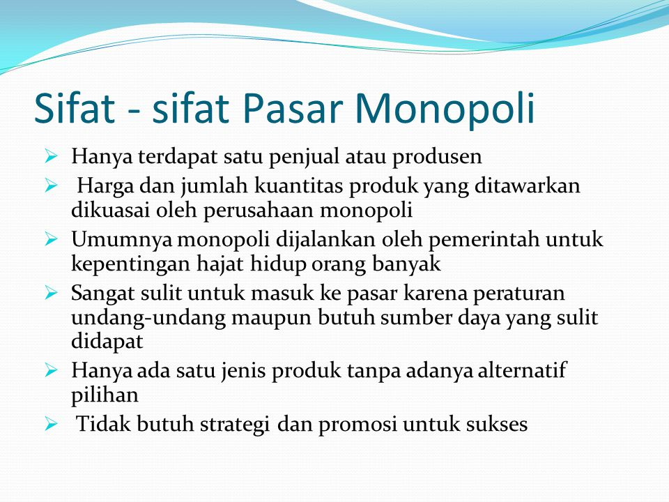 Sifat - sifat Pasar Monopoli
