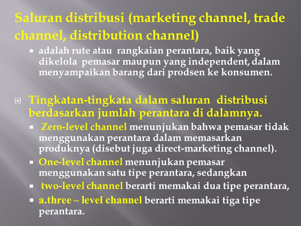 Saluran distribusi (marketing channel, trade