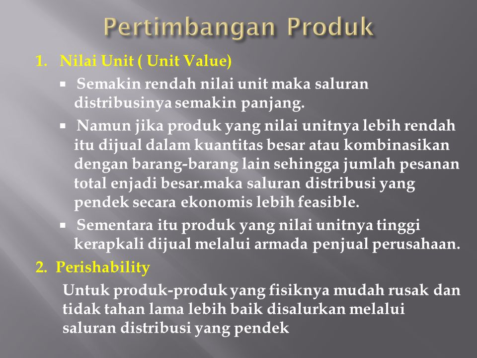Pertimbangan Produk 1. Nilai Unit ( Unit Value)