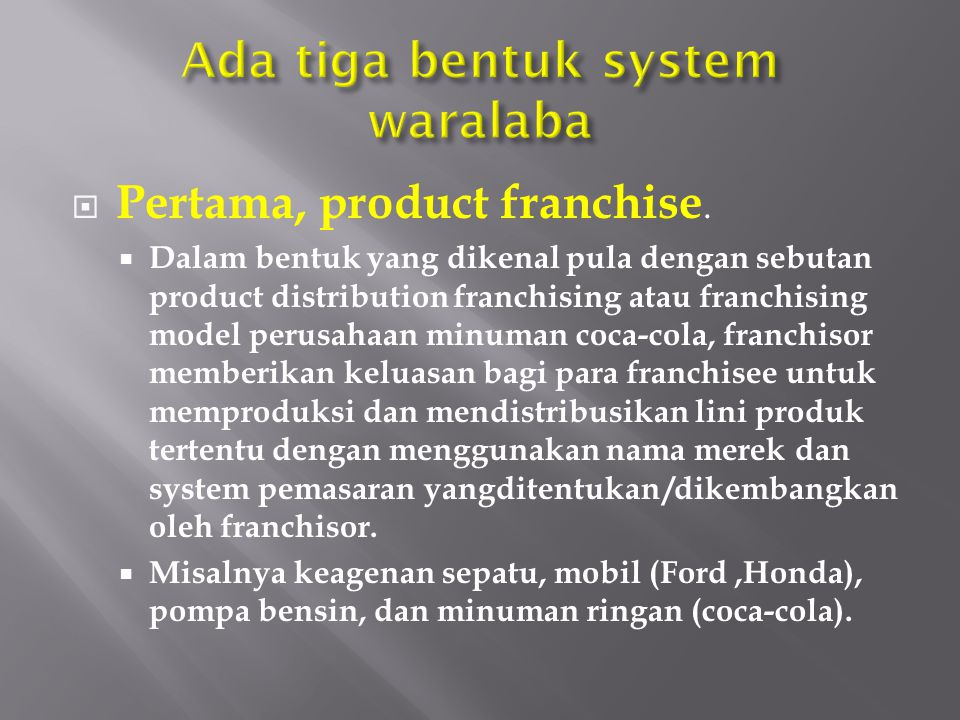 Ada tiga bentuk system waralaba