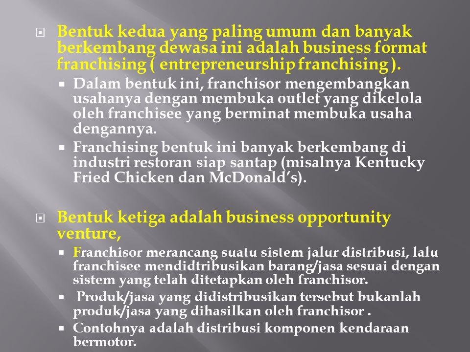 Bentuk ketiga adalah business opportunity venture,