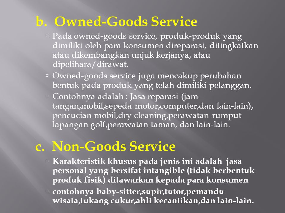 b. Owned-Goods Service c. Non-Goods Service