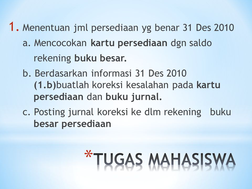 TUGAS MAHASISWA Menentuan jml persediaan yg benar 31 Des 2010