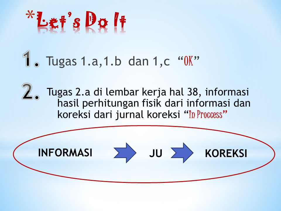 1. 2. Let's Do It Tugas 1.a,1.b dan 1,c OK INFORMASI JU KOREKSI