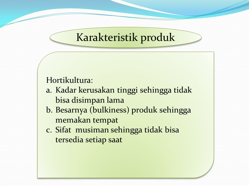 Karakteristik produk Hortikultura: